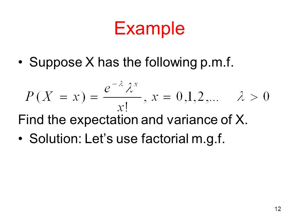 Example Suppose X has the following p.m.f.
