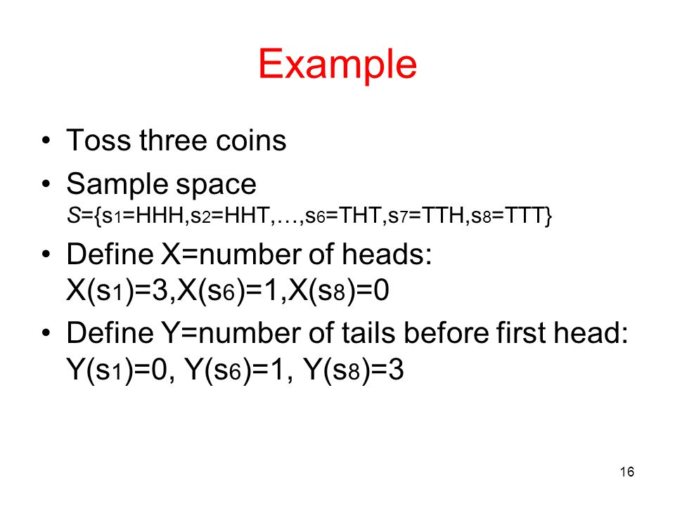 Example Toss three coins