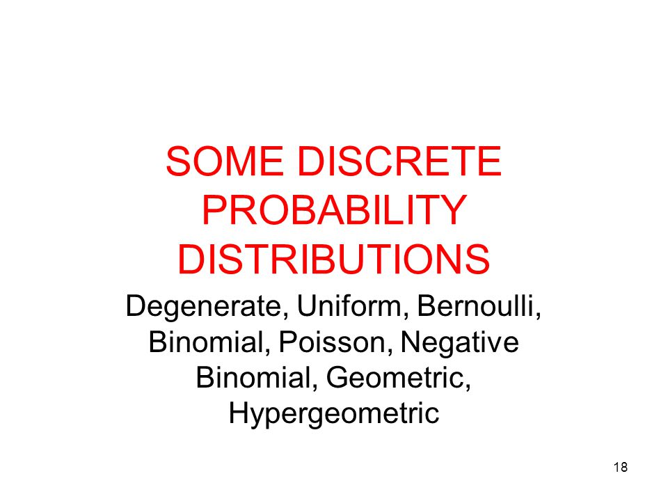 SOME DISCRETE PROBABILITY DISTRIBUTIONS
