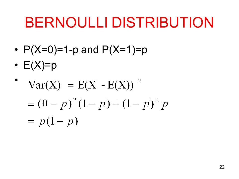 BERNOULLI DISTRIBUTION