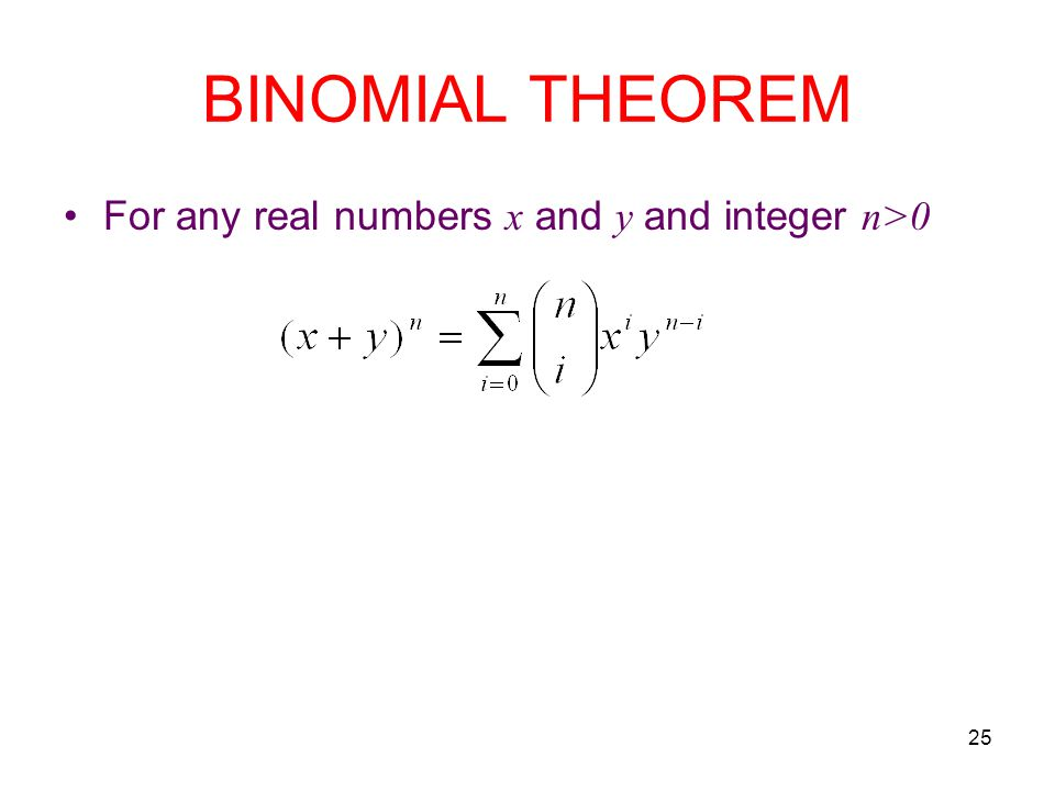 BINOMIAL THEOREM For any real numbers x and y and integer n>0