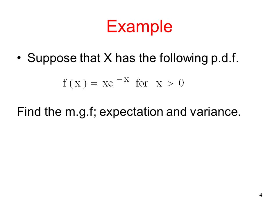 Example Suppose that X has the following p.d.f.