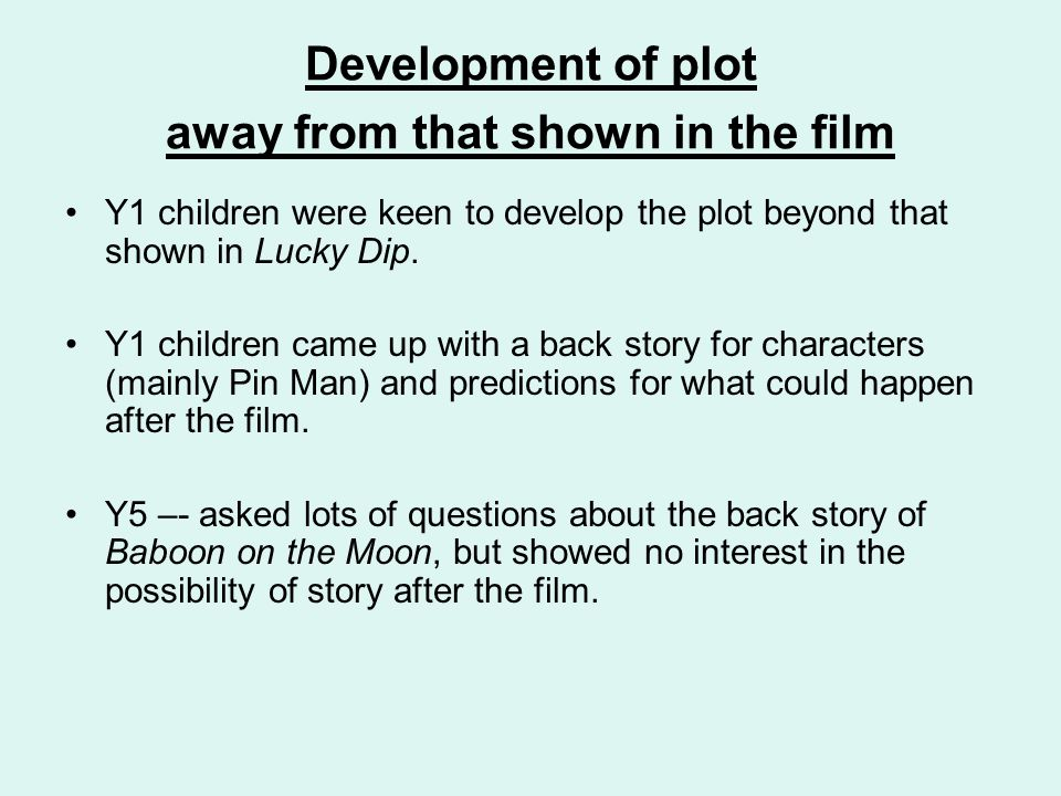 Development of plot away from that shown in the film