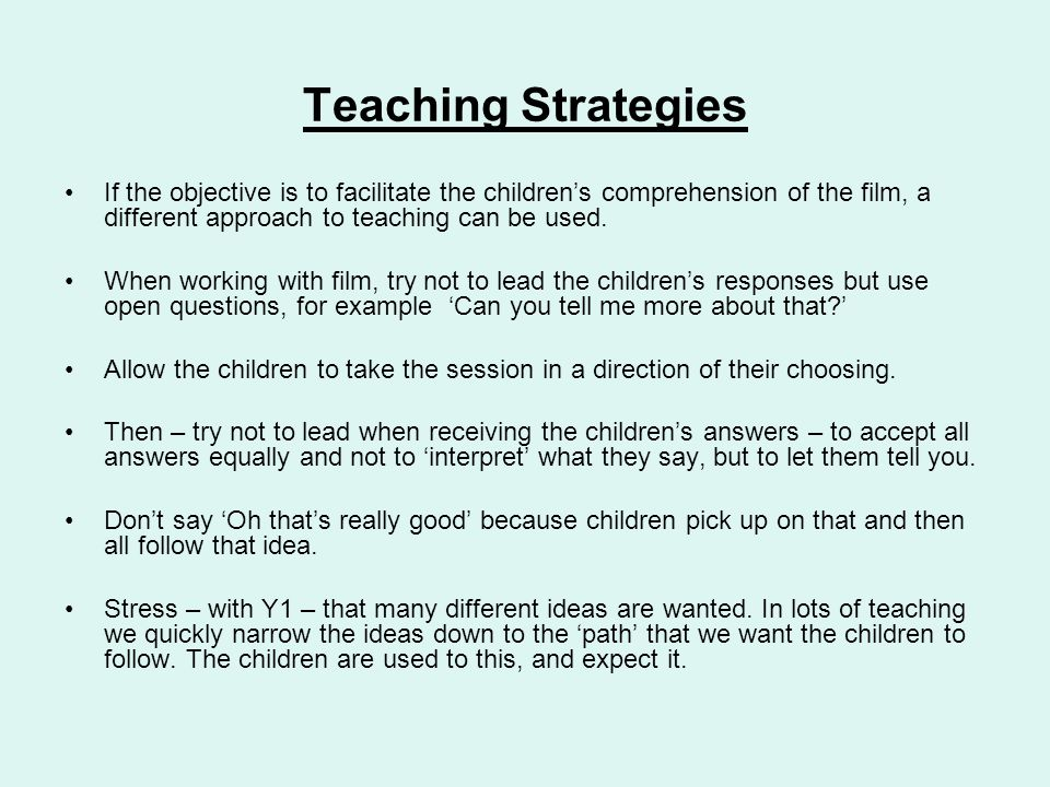 Teaching Strategies If the objective is to facilitate the children's comprehension of the film, a different approach to teaching can be used.