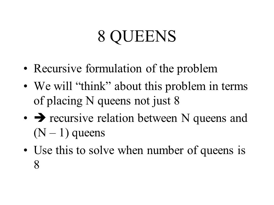 8 QUEENS Recursive formulation of the problem