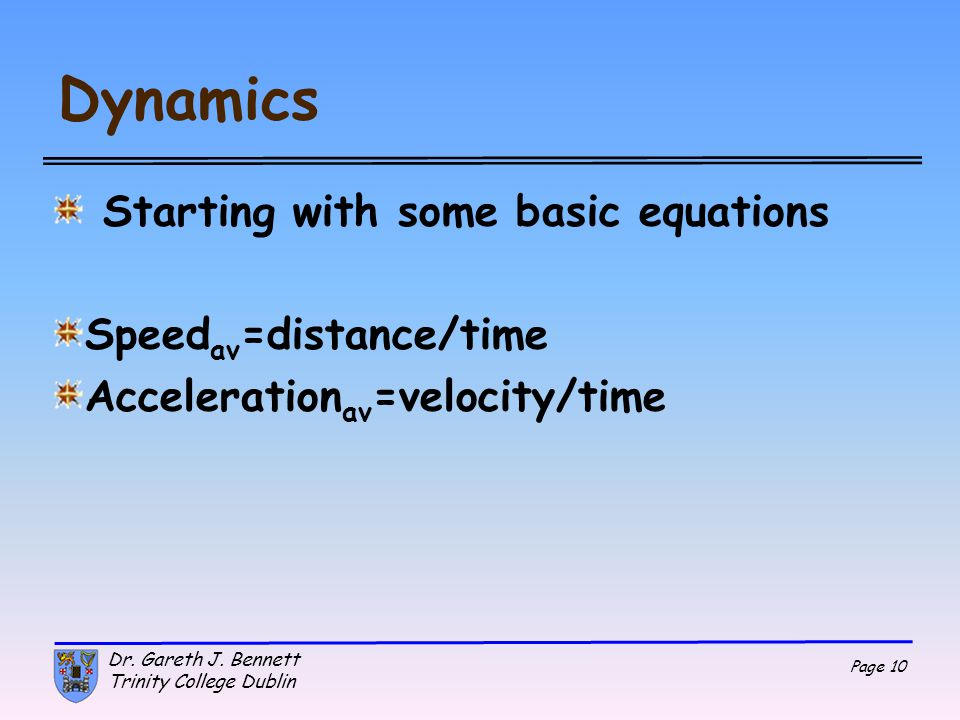 Dynamics Starting with some basic equations Speedav=distance/time