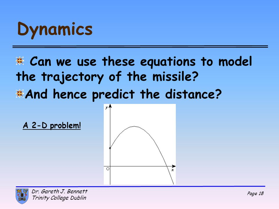 Dynamics Can we use these equations to model the trajectory of the missile And hence predict the distance