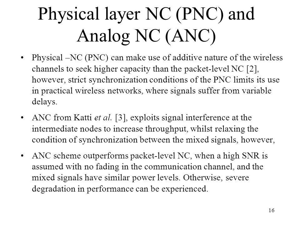 Physical layer NC (PNC) and Analog NC (ANC)