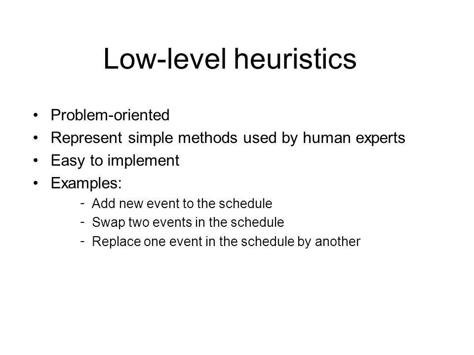 Low-level heuristics Problem-oriented