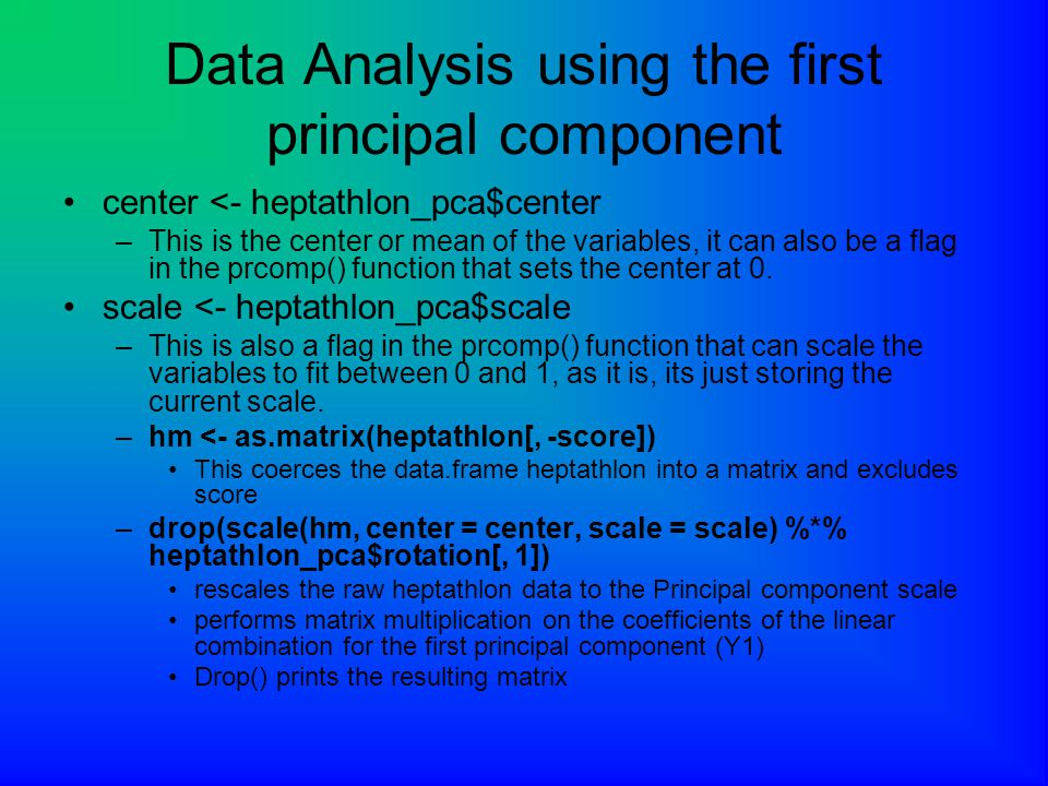 Data Analysis using the first principal component