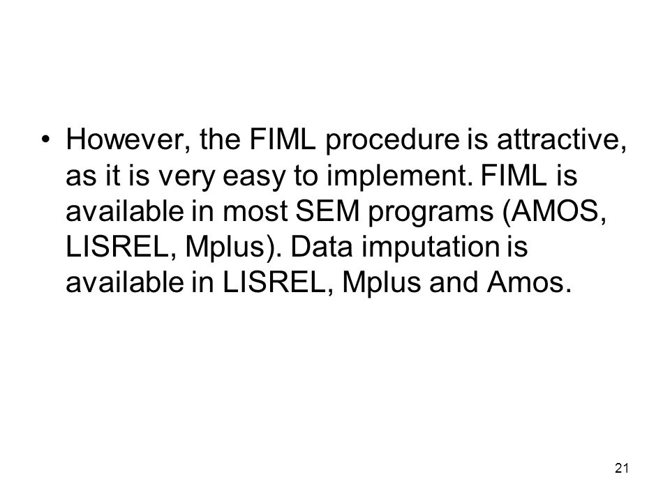 However, the FIML procedure is attractive, as it is very easy to implement.