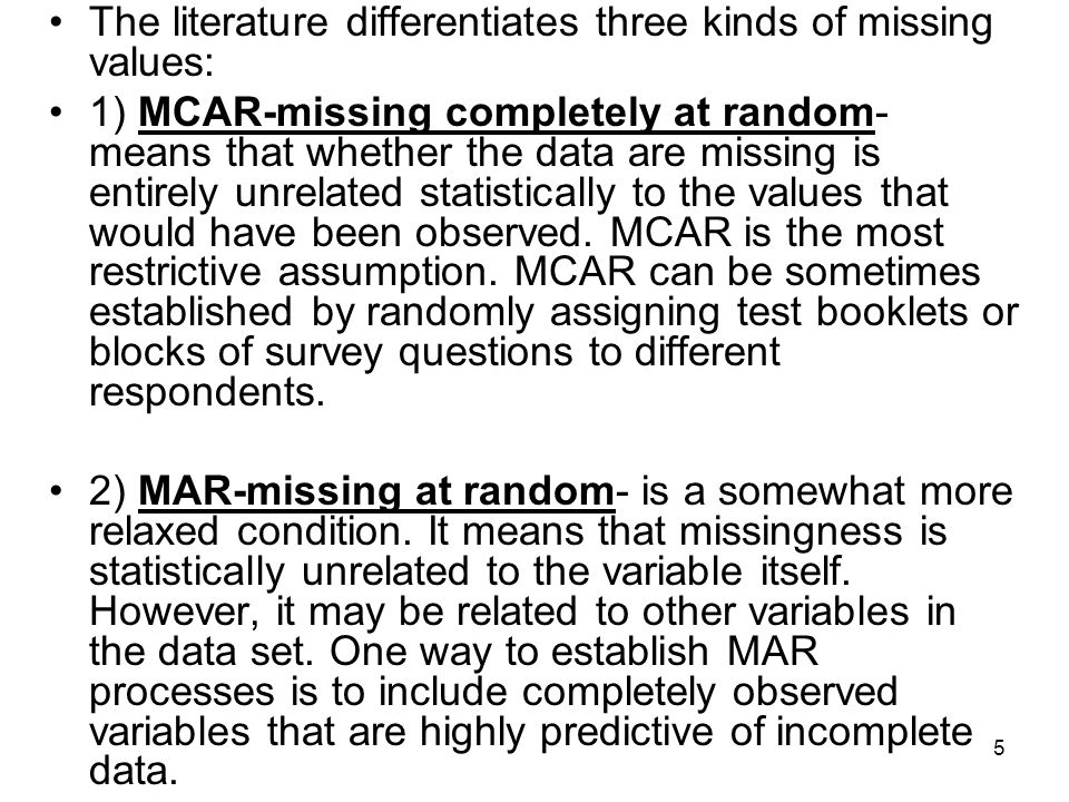 The literature differentiates three kinds of missing values: