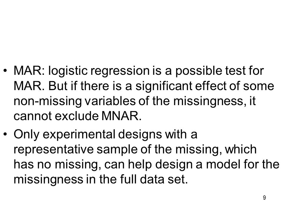 MAR: logistic regression is a possible test for MAR