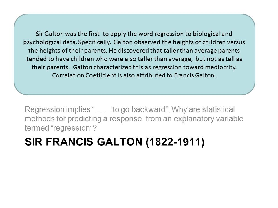 Correlation Coefficient is also attributed to Francis Galton.