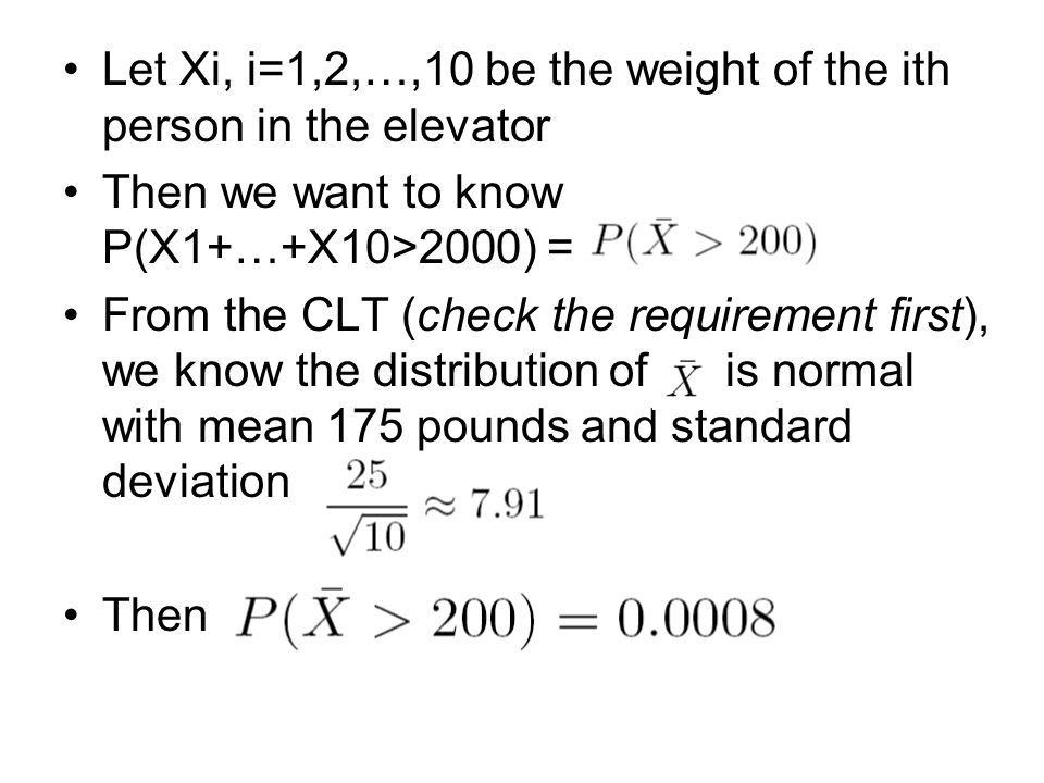 Let Xi, i=1,2,…,10 be the weight of the ith person in the elevator