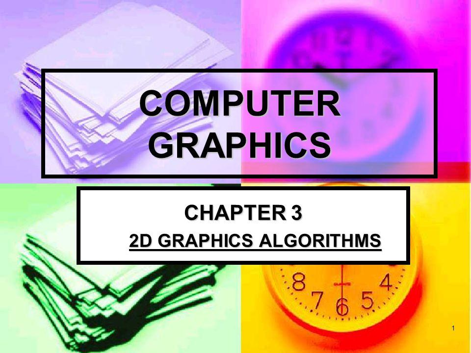 CHAPTER 3 2D GRAPHICS ALGORITHMS