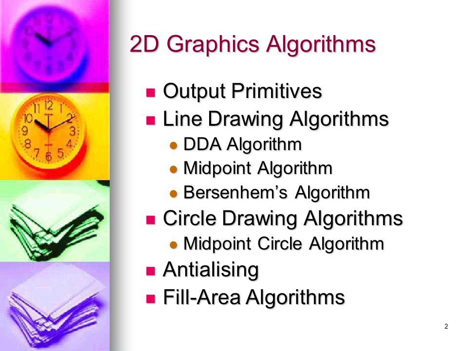 2D Graphics Algorithms Output Primitives Line Drawing Algorithms