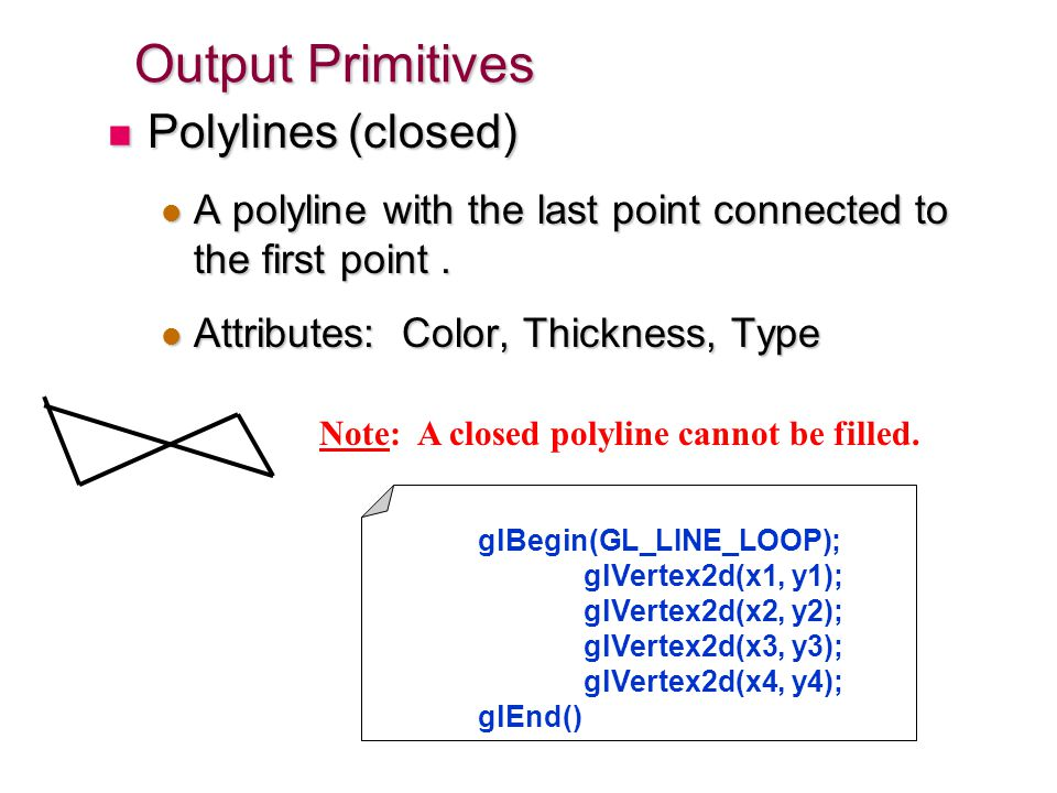 Output Primitives Polylines (closed)
