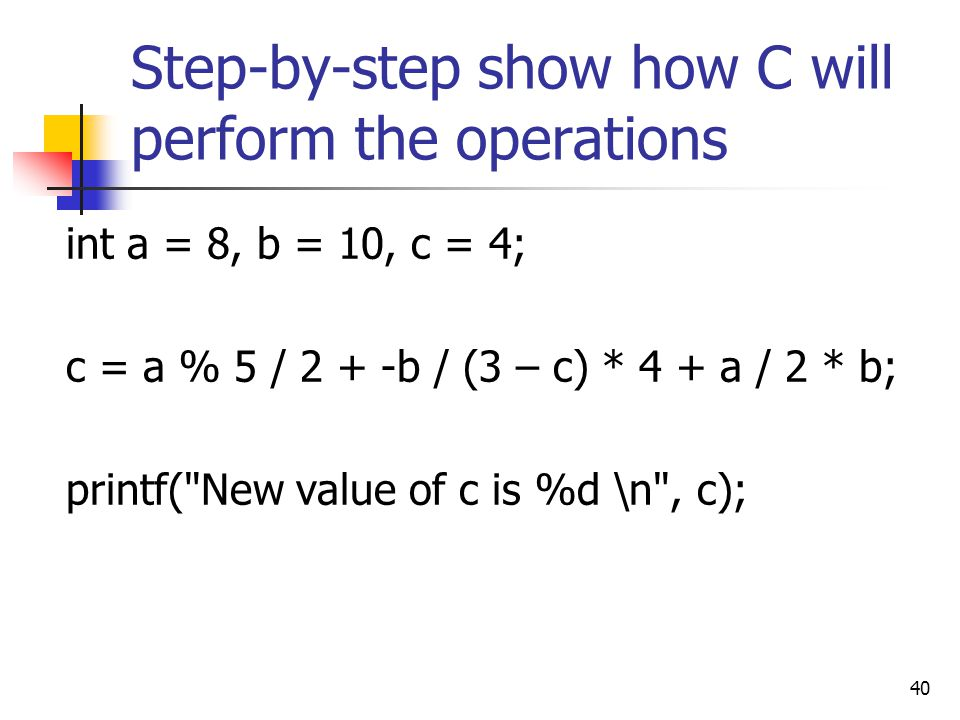 Step-by-step show how C will perform the operations