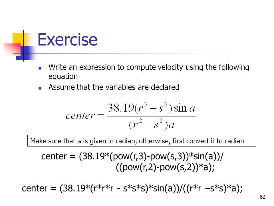 Exercise center = (38.19*(pow(r,3)-pow(s,3))*sin(a))/