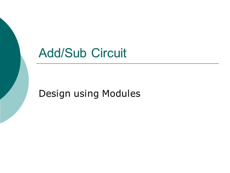 Add/Sub Circuit Design using Modules