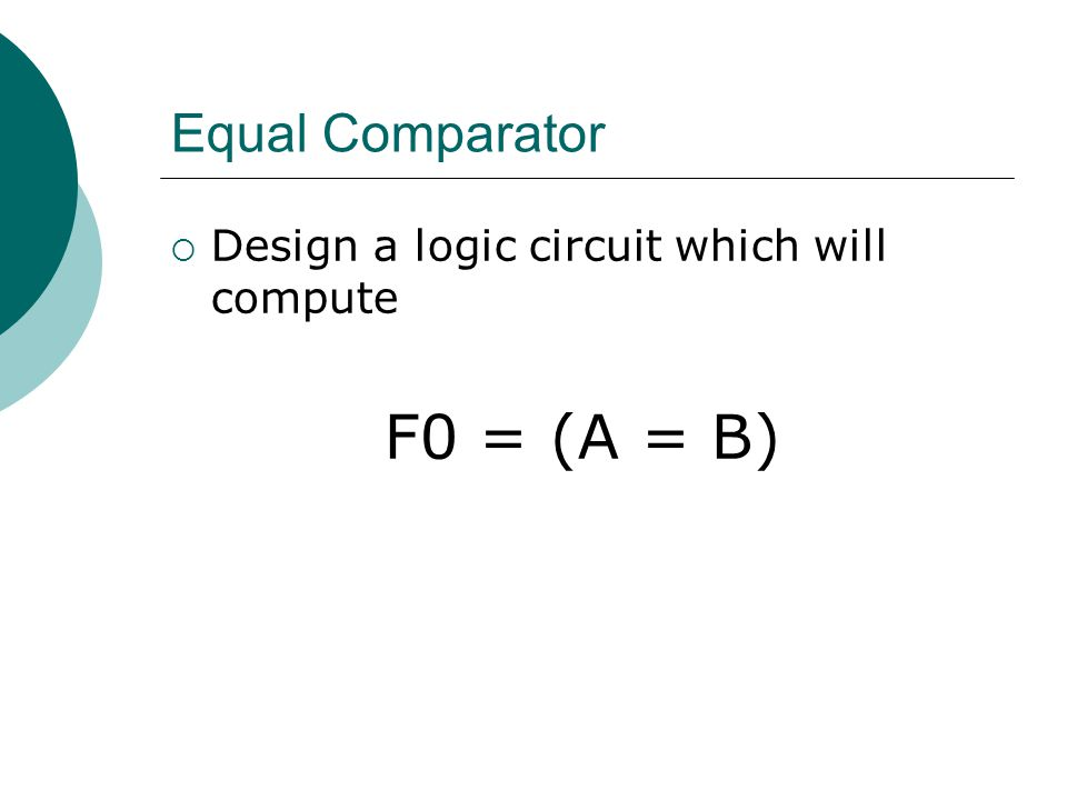 F0 = (A = B) Equal Comparator
