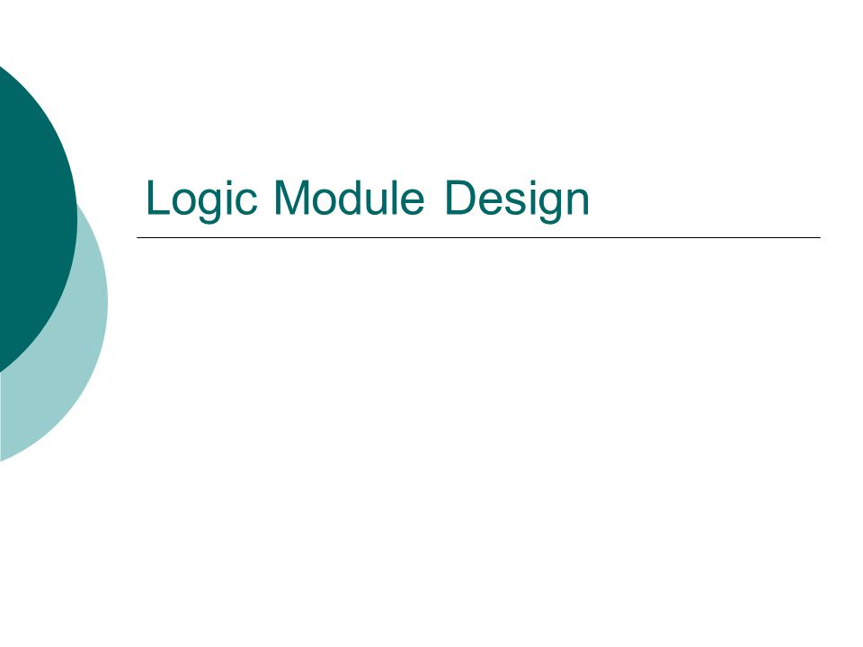 Logic Module Design