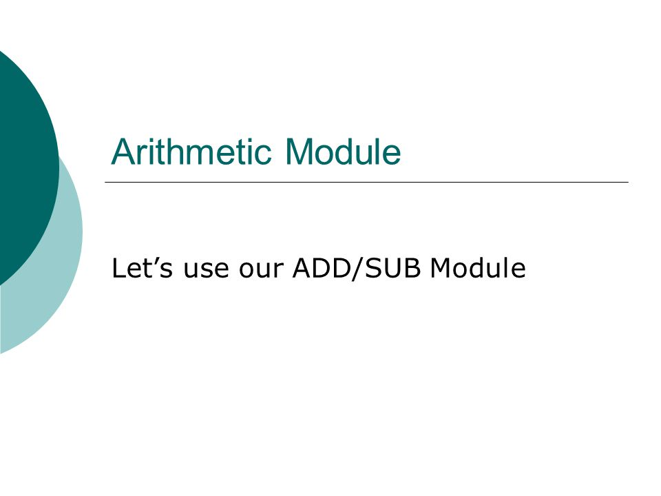 Let's use our ADD/SUB Module