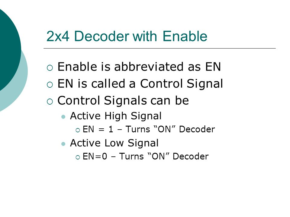2x4 Decoder with Enable Enable is abbreviated as EN