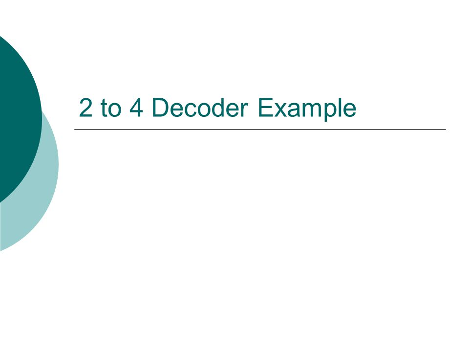 2 to 4 Decoder Example