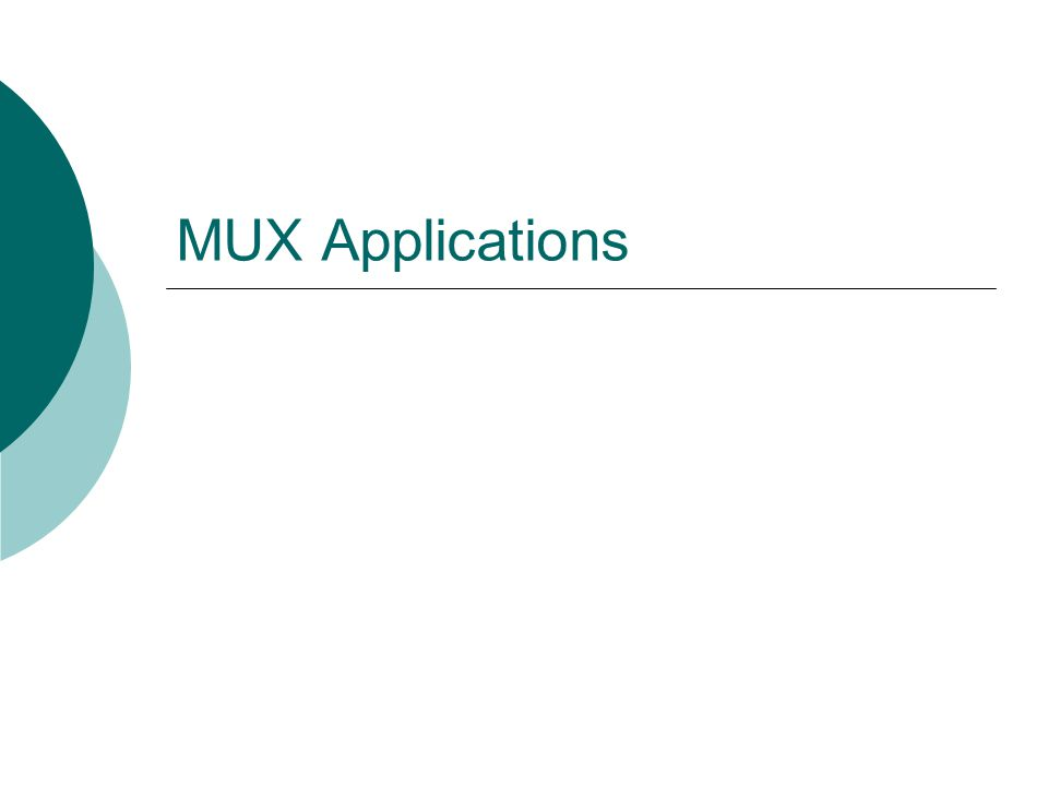 MUX Applications