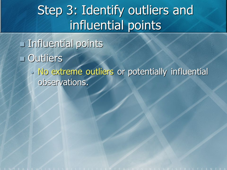 Step 3: Identify outliers and influential points