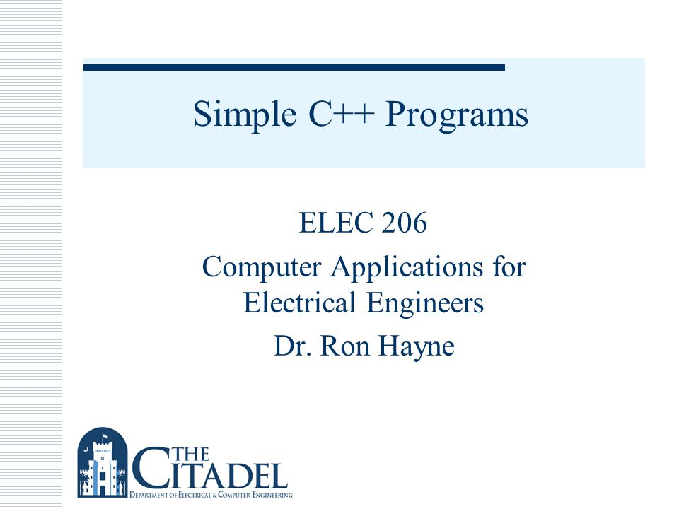 ELEC 206 Computer Applications for Electrical Engineers Dr. Ron Hayne