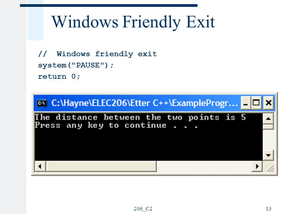 Windows Friendly Exit // Windows friendly exit system( PAUSE );