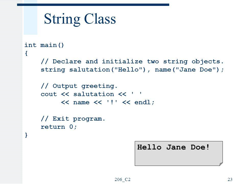 String Class Hello Jane Doe! int main() {