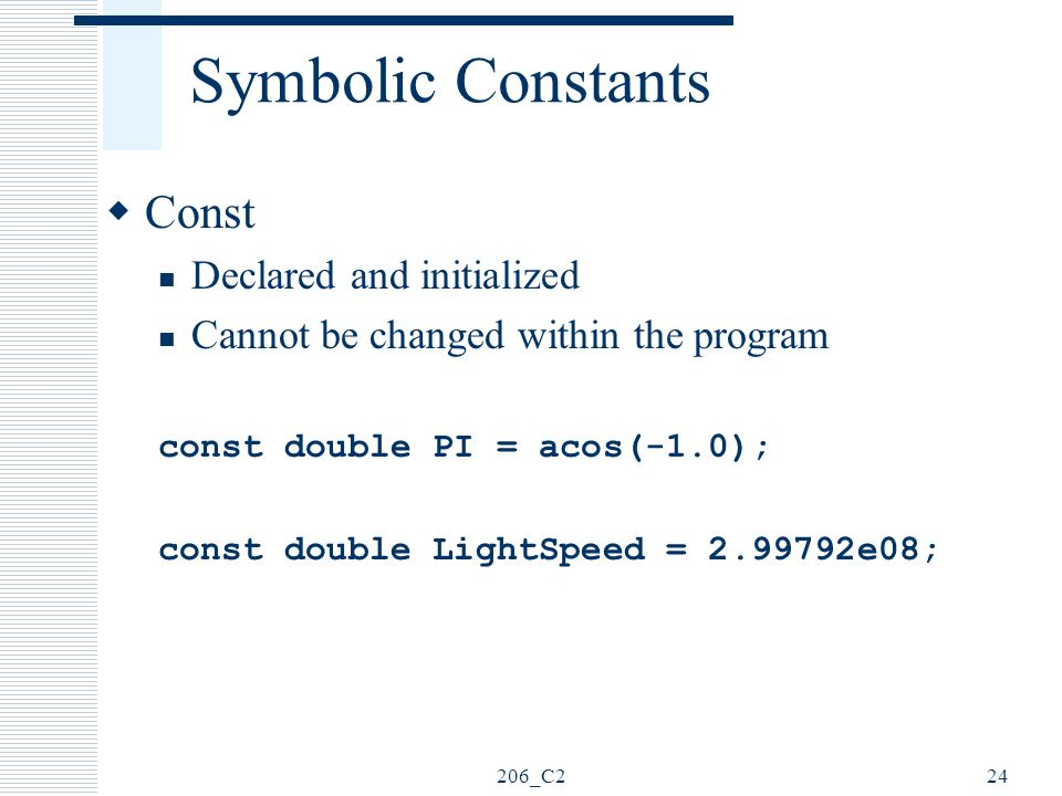 Symbolic Constants Const Declared and initialized