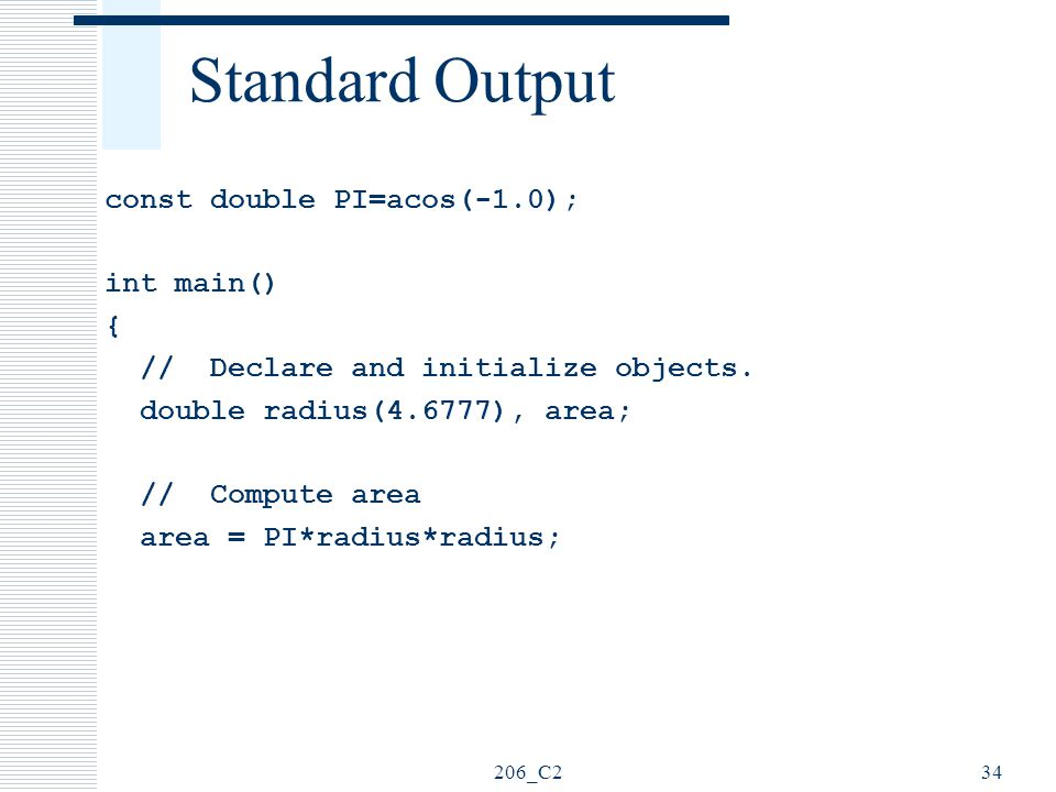 Standard Output const double PI=acos(-1.0); int main() {