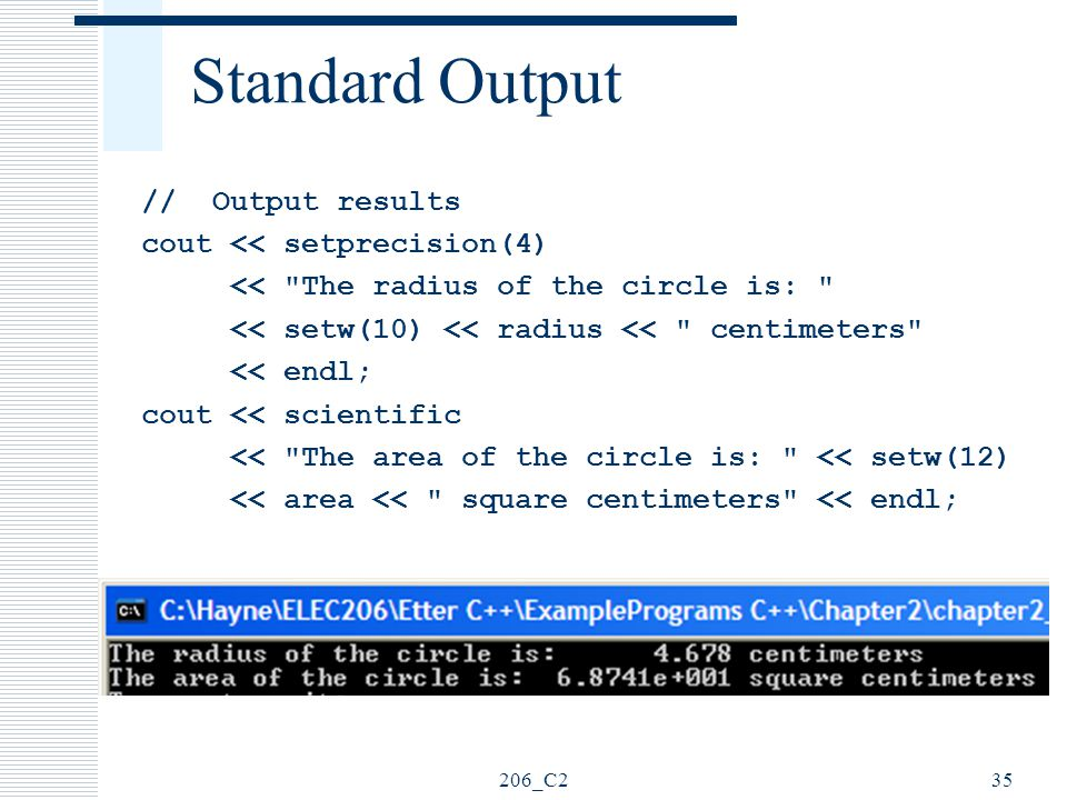 Standard Output // Output results cout << setprecision(4)