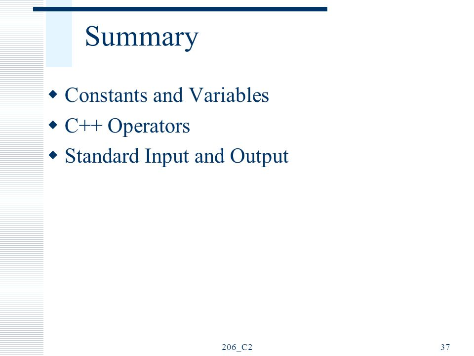 Summary Constants and Variables C++ Operators