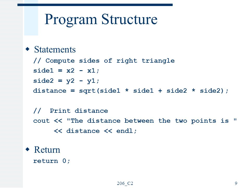 Program Structure Statements Return // Compute sides of right triangle