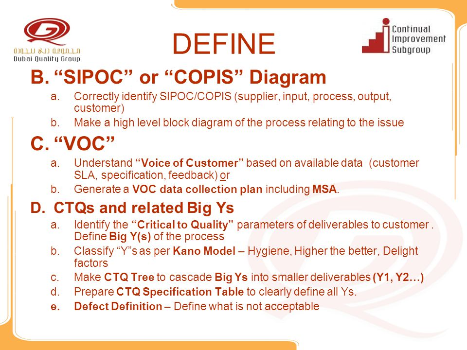 DEFINE SIPOC or COPIS Diagram VOC CTQs and related Big Ys