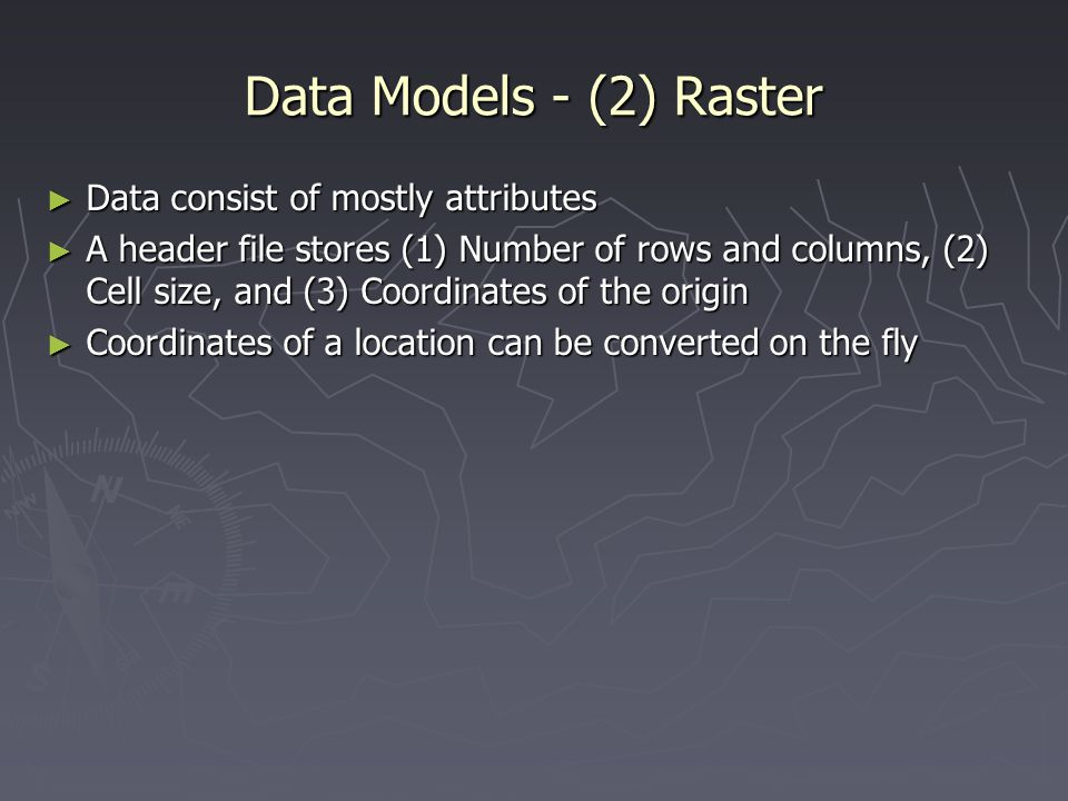 Data Models - (2) Raster Data consist of mostly attributes
