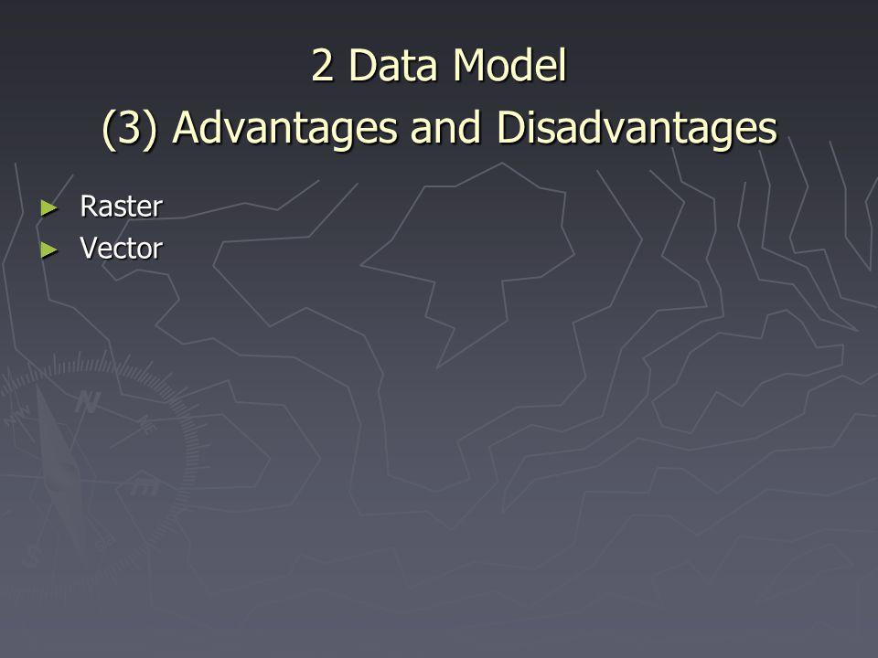 2 Data Model (3) Advantages and Disadvantages