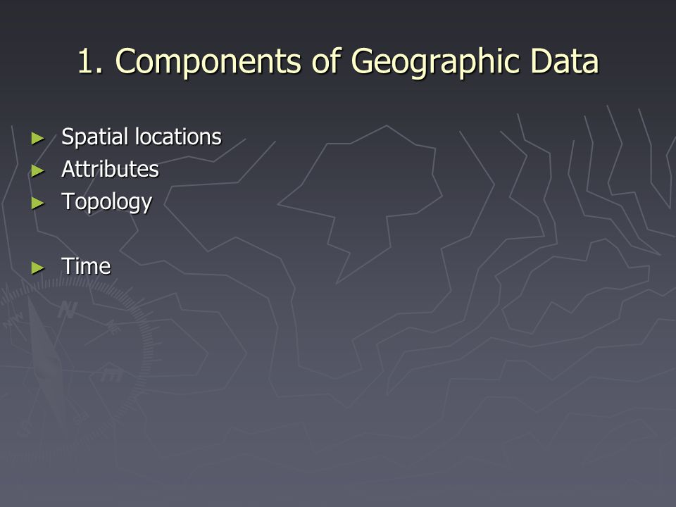 1. Components of Geographic Data