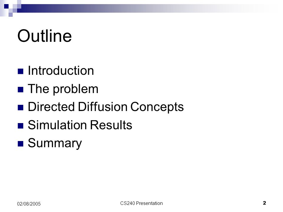 Outline Introduction The problem Directed Diffusion Concepts