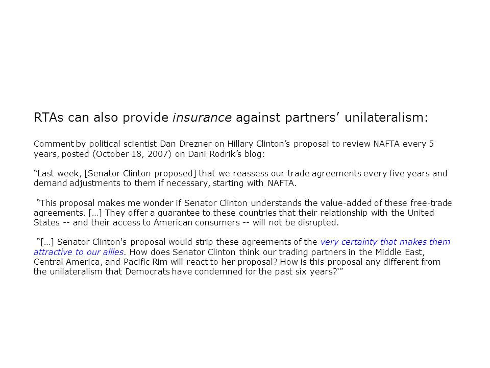 RTAs can also provide insurance against partners' unilateralism: