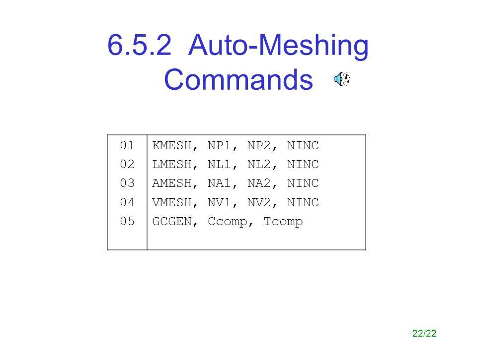 6.5.2 Auto-Meshing Commands