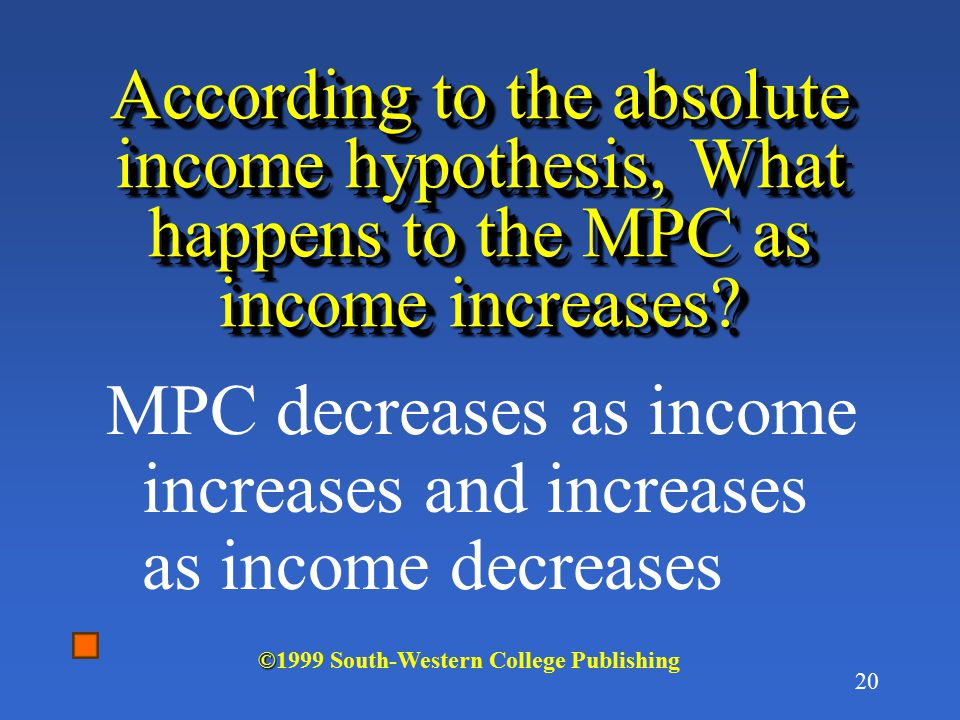 MPC decreases as income increases and increases as income decreases
