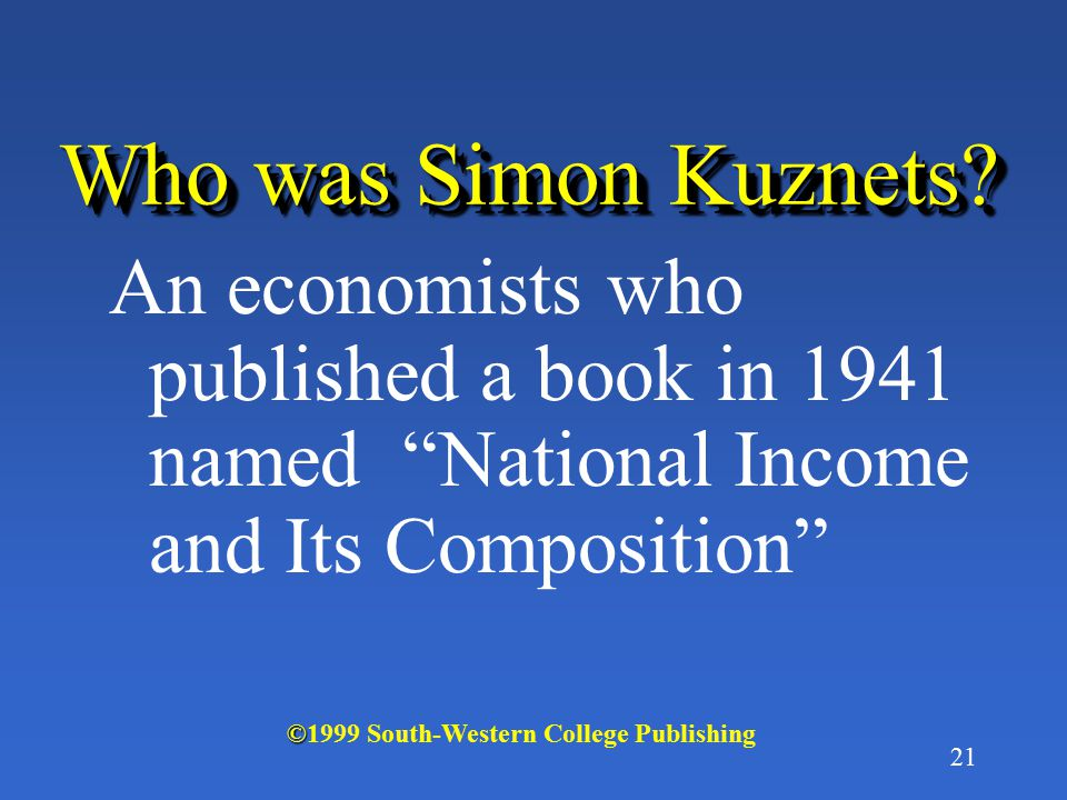 Who was Simon Kuznets An economists who published a book in 1941 named National Income and Its Composition