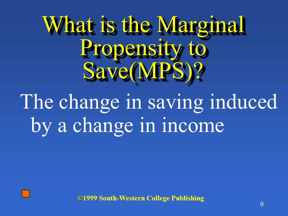 What is the Marginal Propensity to Save(MPS)